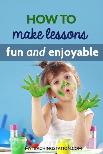 How to Make Lessons Enjoyable and Fun