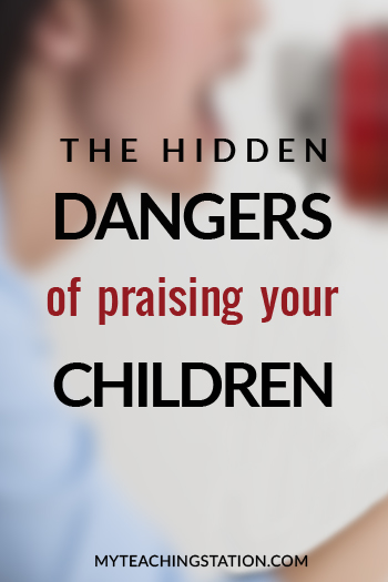 The Hidden Dangers of Praising Your Children
