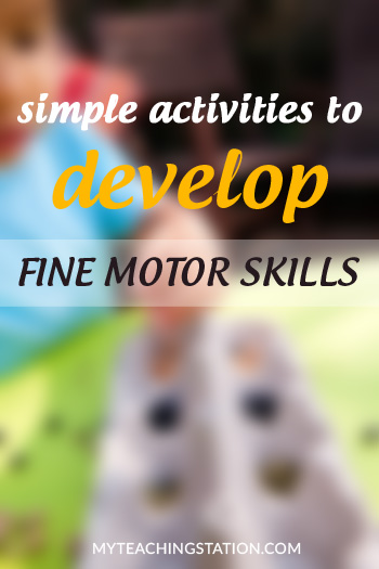 How to help your child develop fine motor skills with simple activities