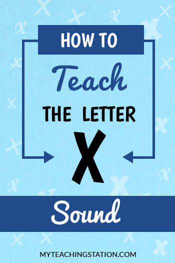 How to Teach the Letter X Sound | MyTeachingStation.com