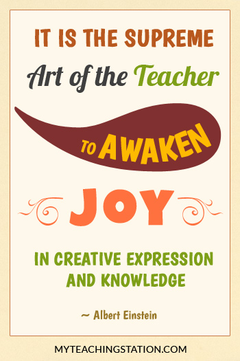 It is the supreme art of the teacher to awaken joy in creative expression and knowledge - Albert Einstein